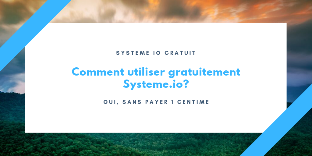 Comment utiliser Systeme.io gratuitement et à vie?