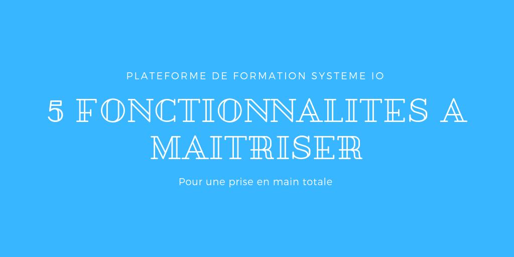 Fonctionnalité de Systeme.io (5 principales à maîtriser)